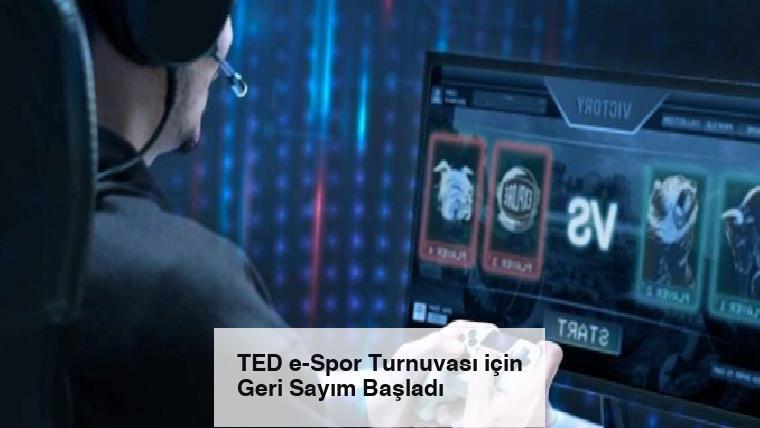 TED e-Spor Turnuvası için Geri Sayım Başladı