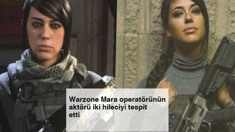 Warzone Mara operatörünün aktörü iki hileciyi tespit etti