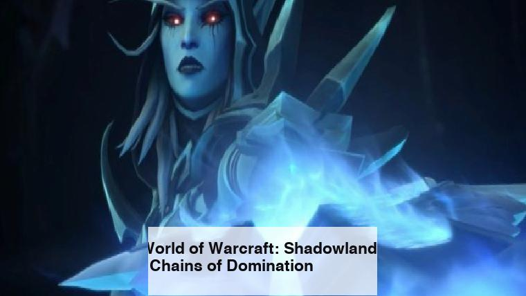 World of Warcraft: Shadowlands – Chains of Domination
