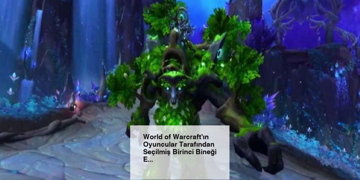 World of Warcraft'ın Oyuncular Tarafından Seçilmiş Birinci Bineği Eklendi